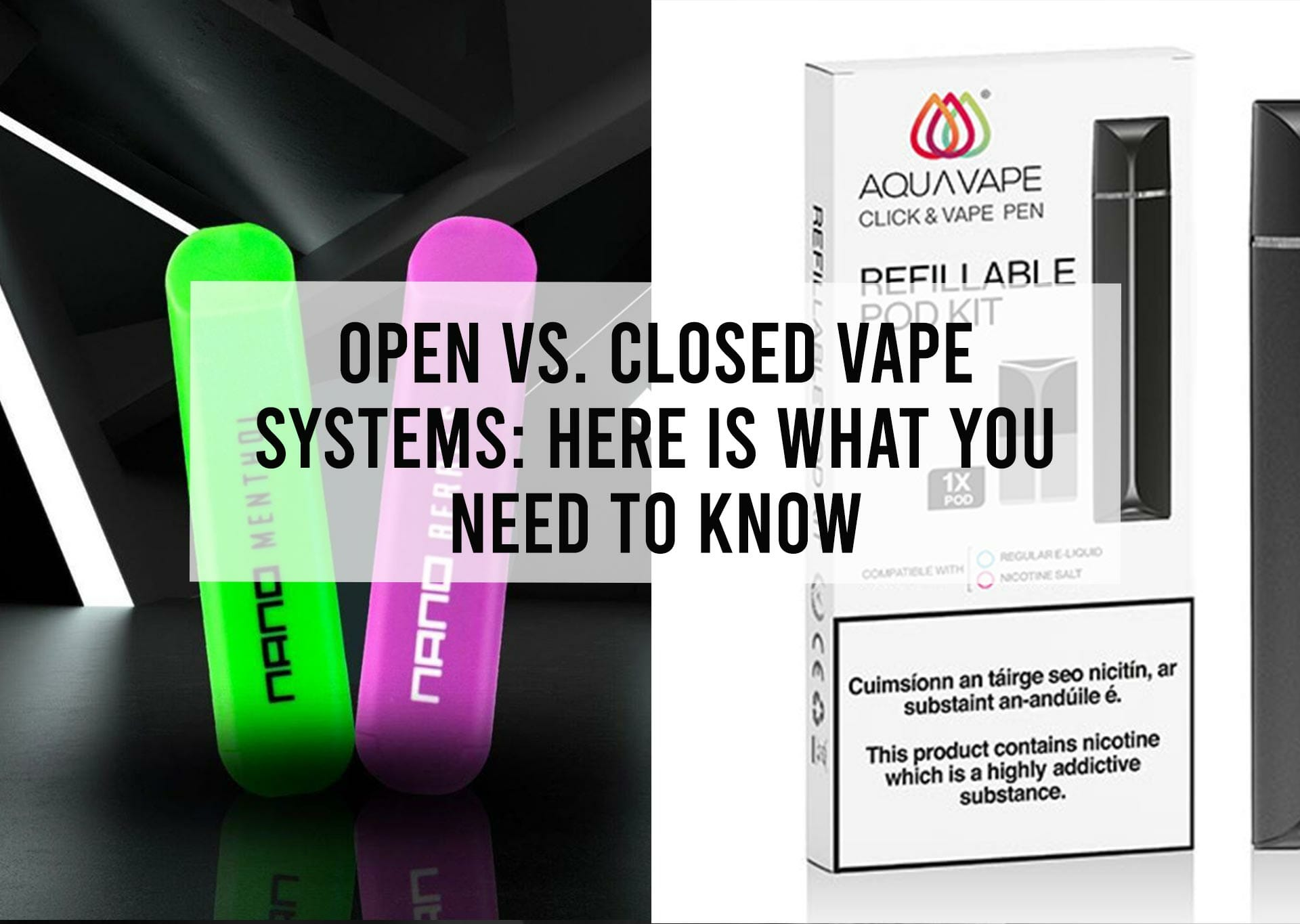 Open vs. Closed Vape Systems: Here is What You Need to Know - AquaVape