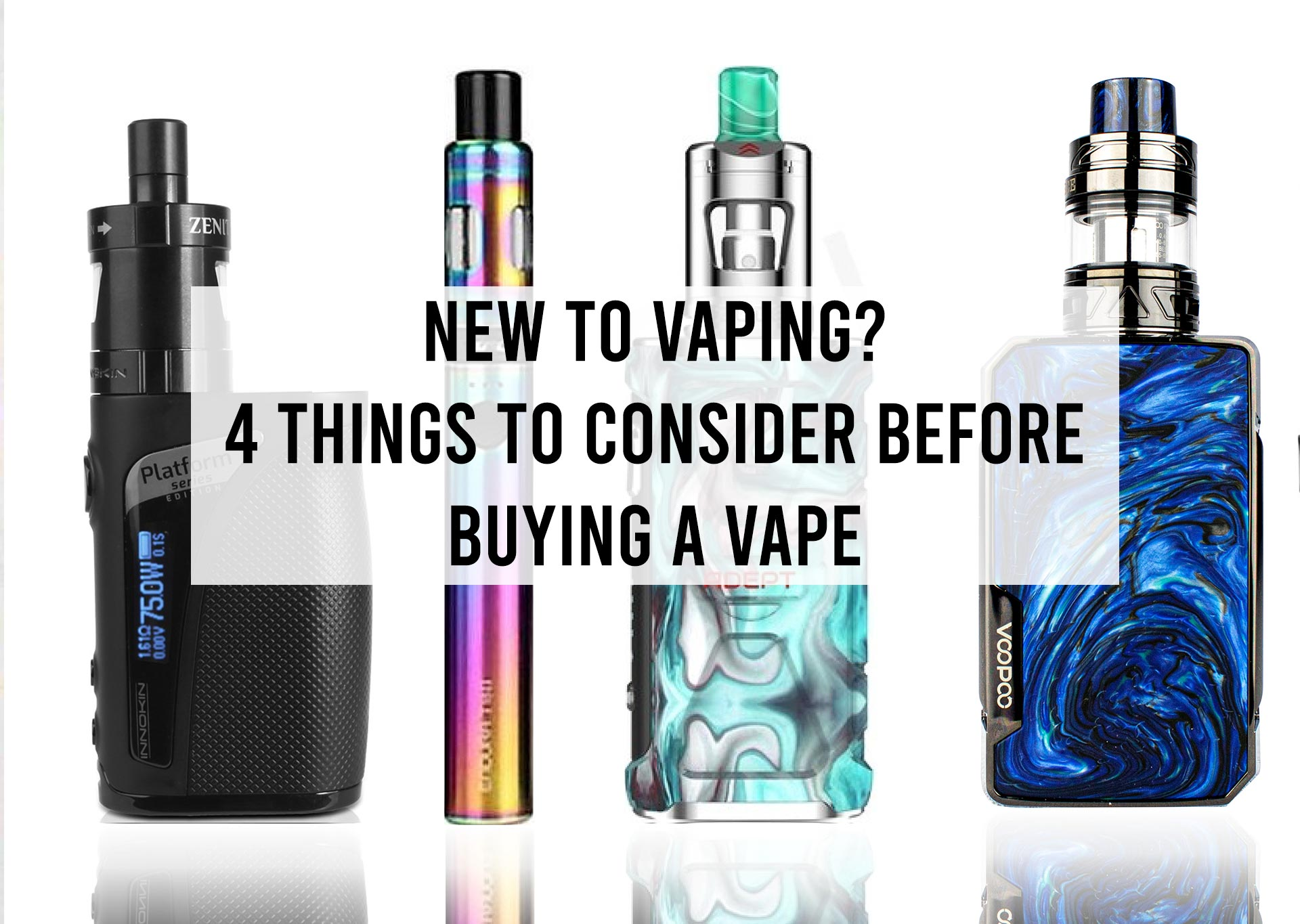 New-to-Vaping--4-Things-to-Consider-Before-Buying-a-Vape