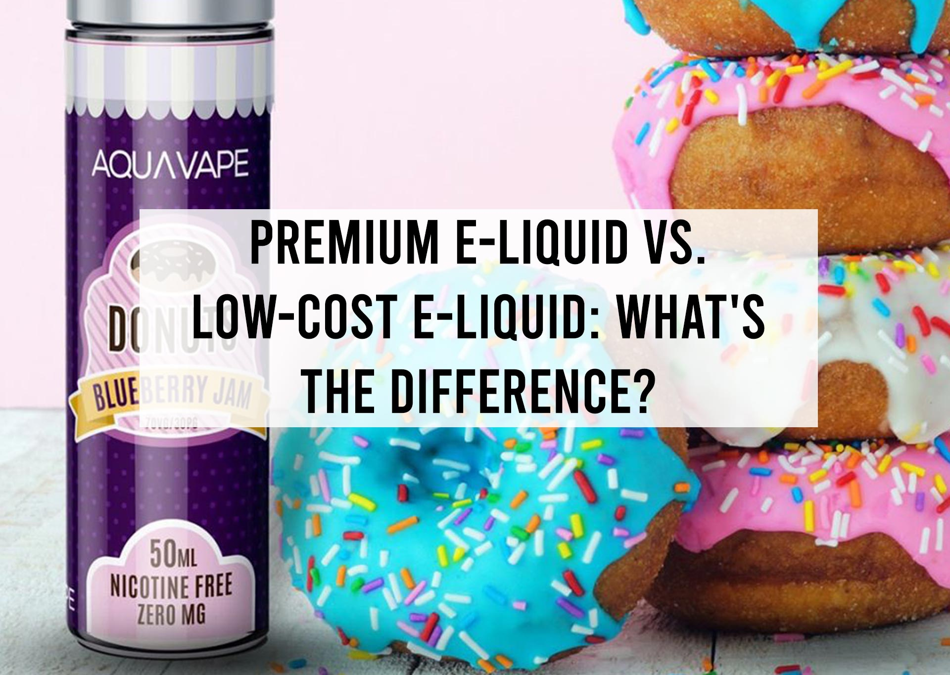 Premium-E-Liquid-vs.-Low-Cost-E-Liquid--What's-the-Difference-