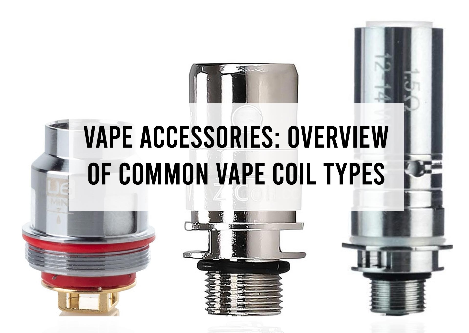 Vape-Accessories--Overview-of-Common-Vape-Coil-Types