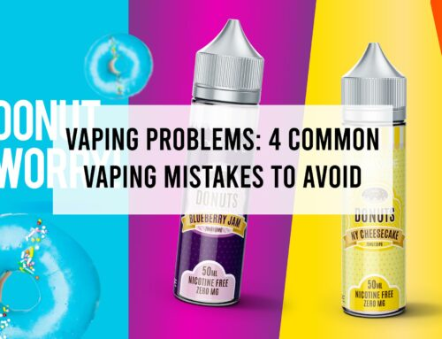 Vaping Problems: 4 Common Vaping Mistakes to Avoid