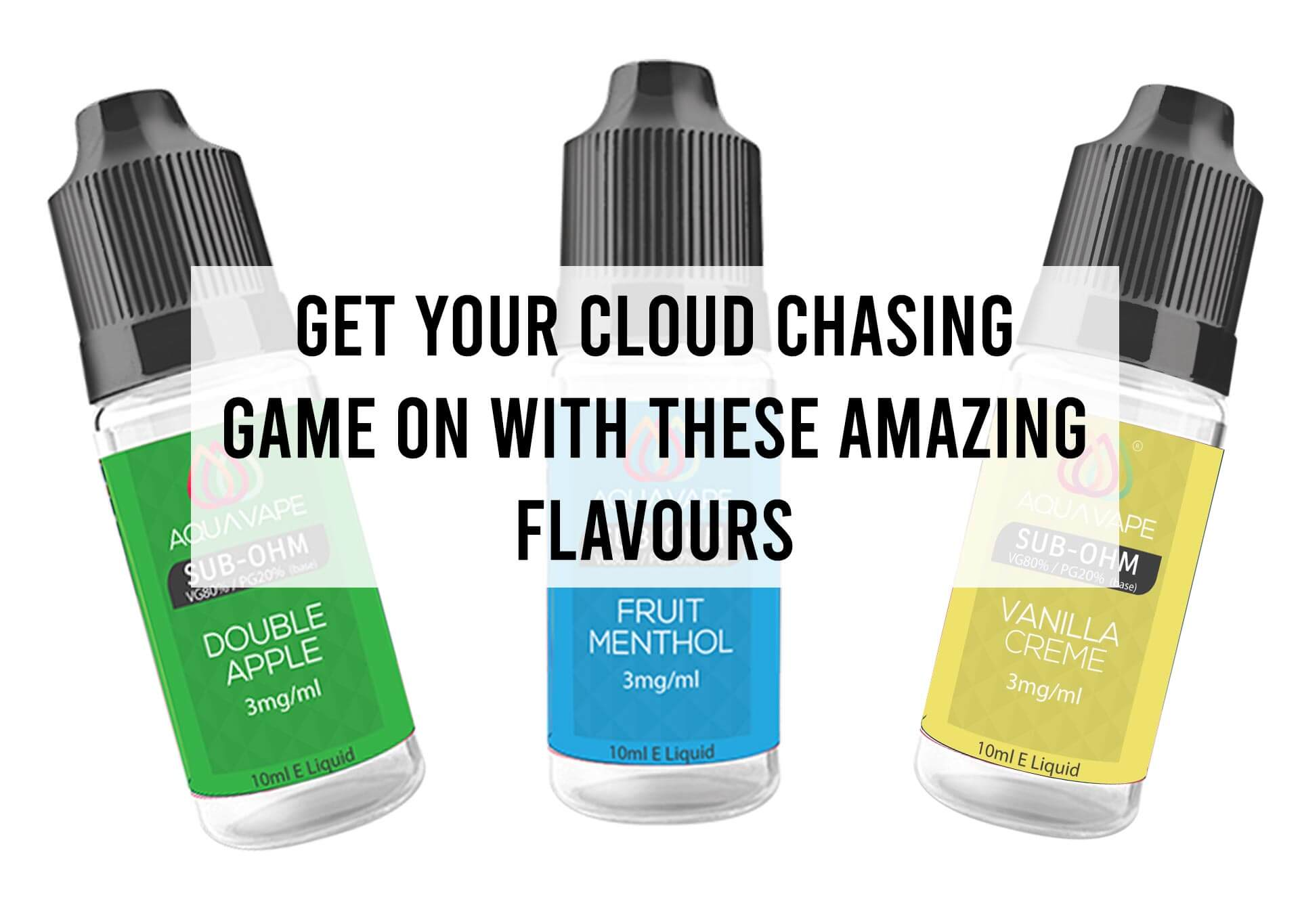 Get-your-Cloud-Chasing-Game-on-with-these-Amazing-Flavours