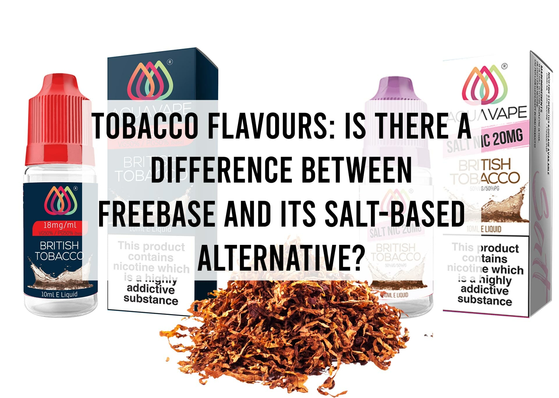 Tobacco-Flavours--Is-there-a-Difference-between-Freebase-and-its-Salt-based-Alternative-