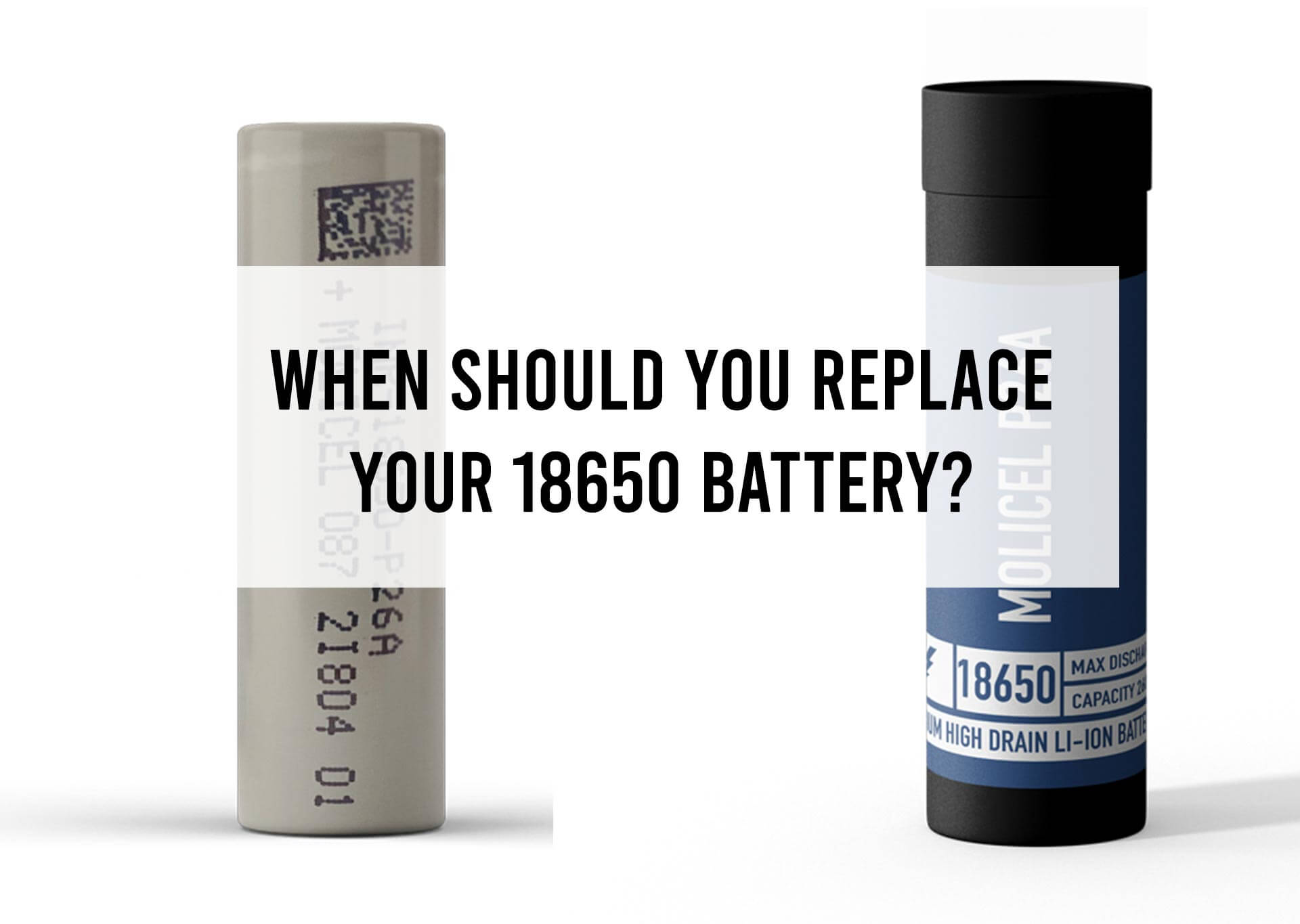 When-Should-You-Replace-Your-18650-Battery-