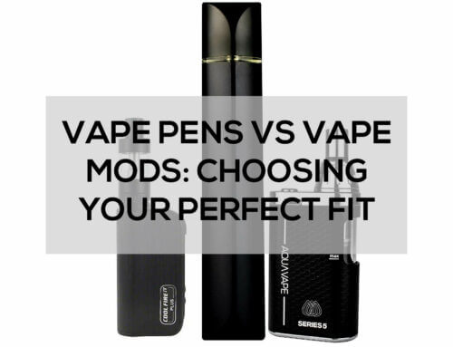 Vape Pens vs Vape Mods: Choosing your Perfect Fit