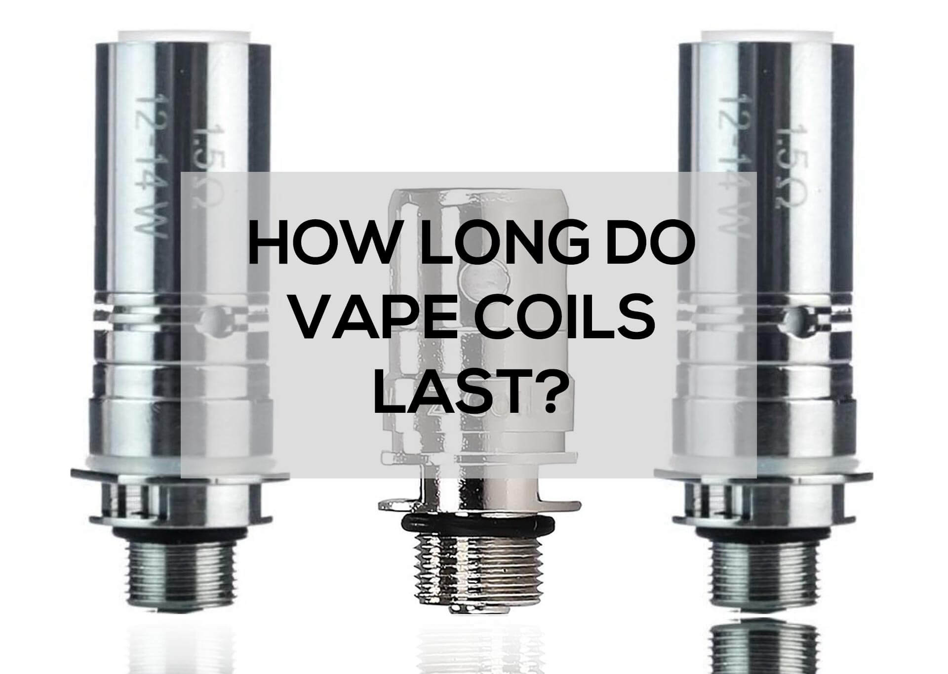 How-Long-Do-Vape-Coils-Last-