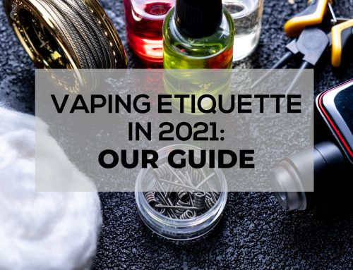 Vaping Etiquette In 2021: Our Guide